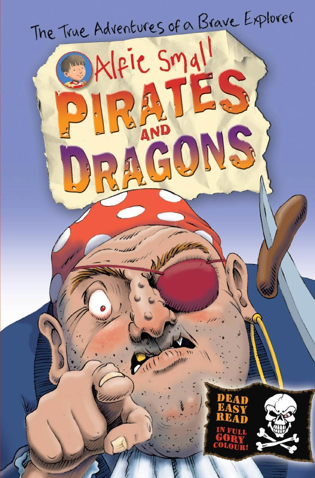 Alfie Small: Pirates and Dragons