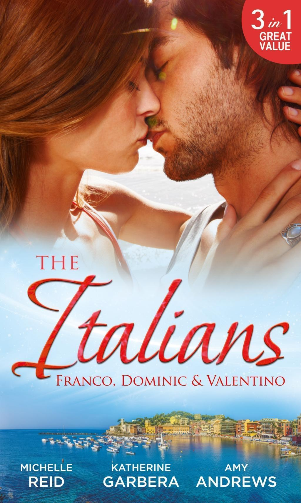 The Italians: Franco, Dominic and Valentino: The Man Who Risked It All / The Moretti Arrangement / Valentino's Pregnancy Bombshell (Mills & Boon M&B)