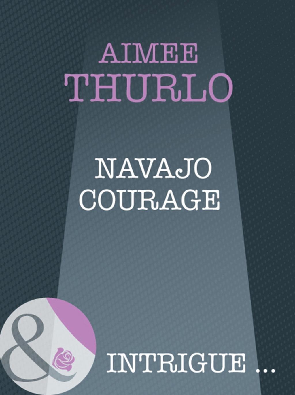 Navajo Courage (Mills & Boon Intrigue) (Brotherhood of Warriors, Book 4)