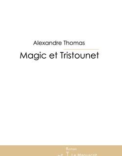 Magic et Tristounet