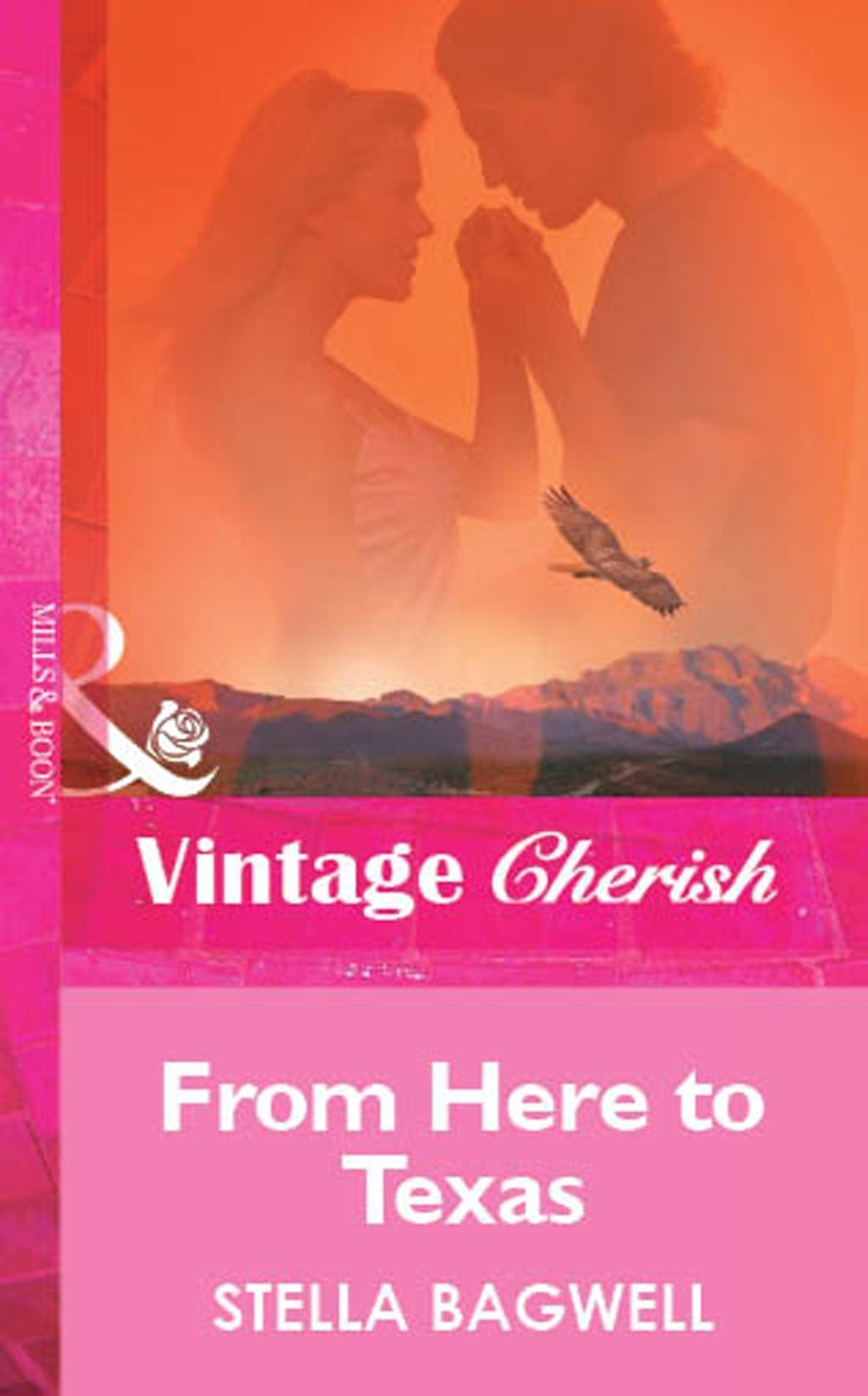 From Here to Texas (Mills & Boon Vintage Cherish)