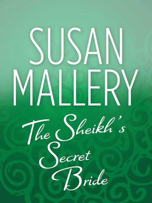 The Sheik's Secret Bride (Mills & Boon M&B)