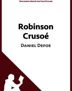 Robinson Crusoé de Daniel Defoe (Fiche de lecture)