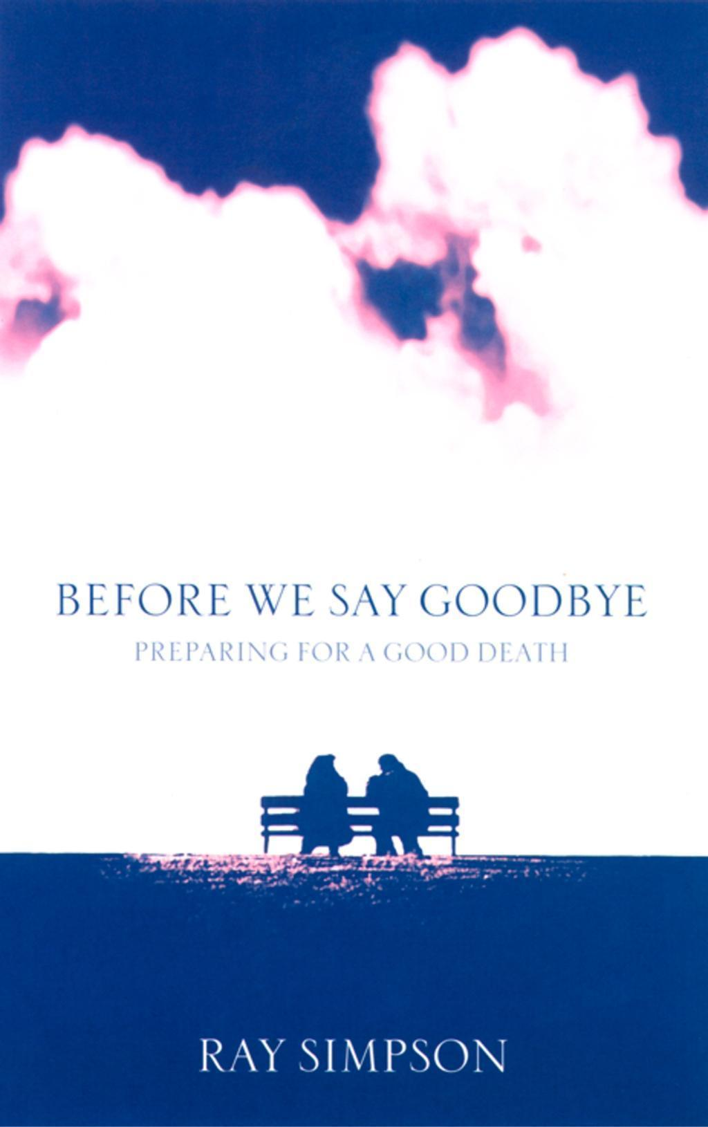 Before We Say Goodbye: Preparing for a Good Death