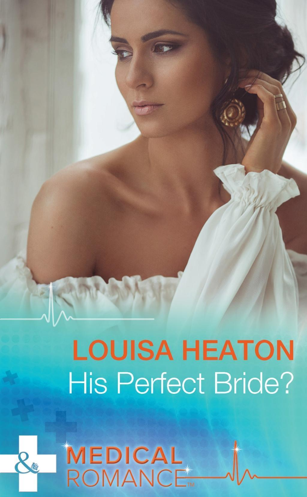 His Perfect Bride? (Mills & Boon Medical)