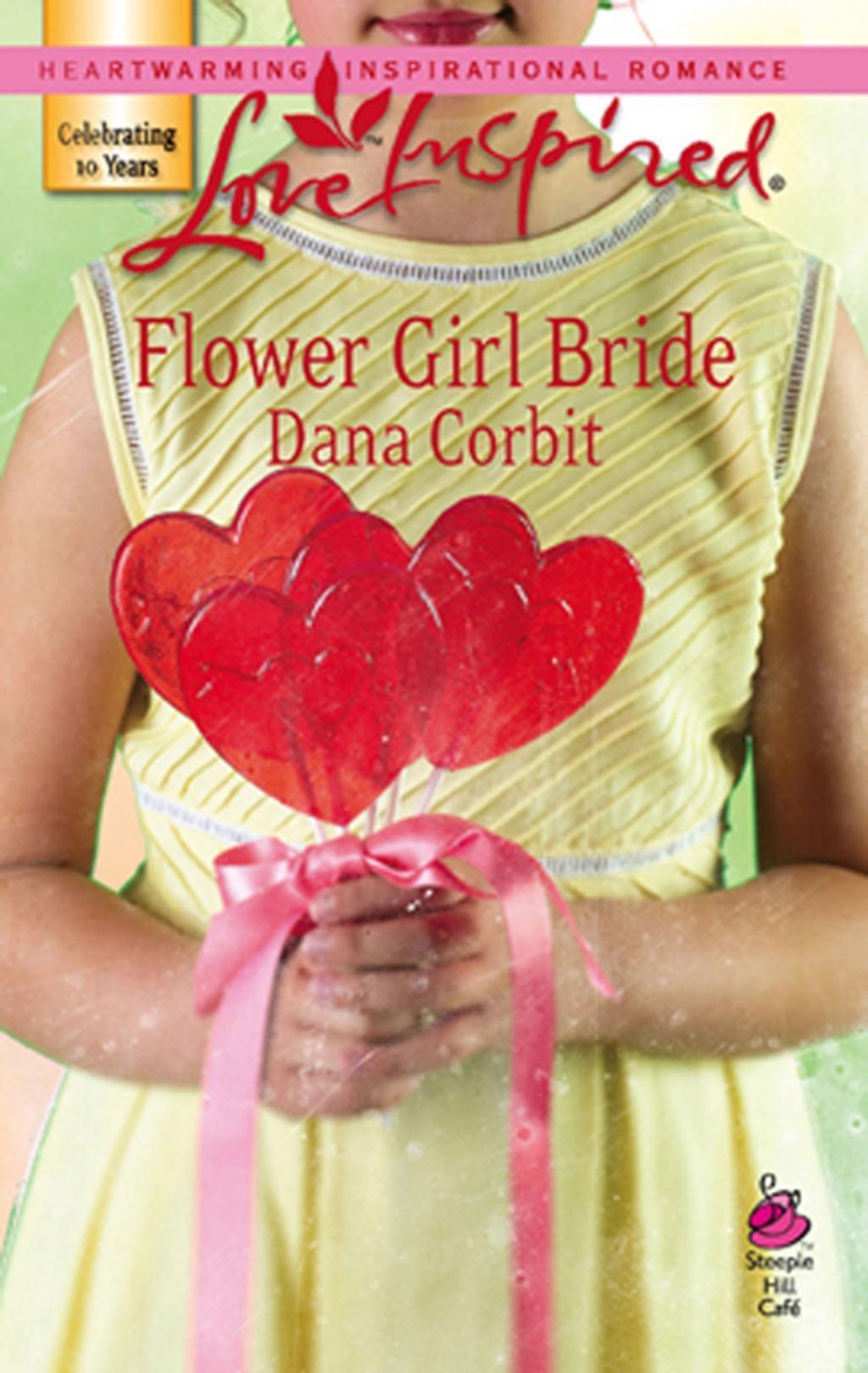 Flower Girl Bride (Mills & Boon Love Inspired) (Steeple Hill Café, Book 4)