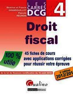 Les Carrés DCG 4 - Droit fiscal 2012-2013 - 3e édition