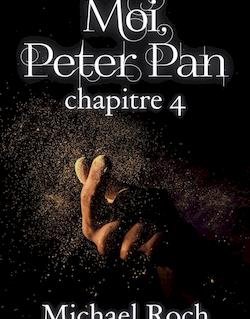 Moi, Peter Pan - Chapitre 4