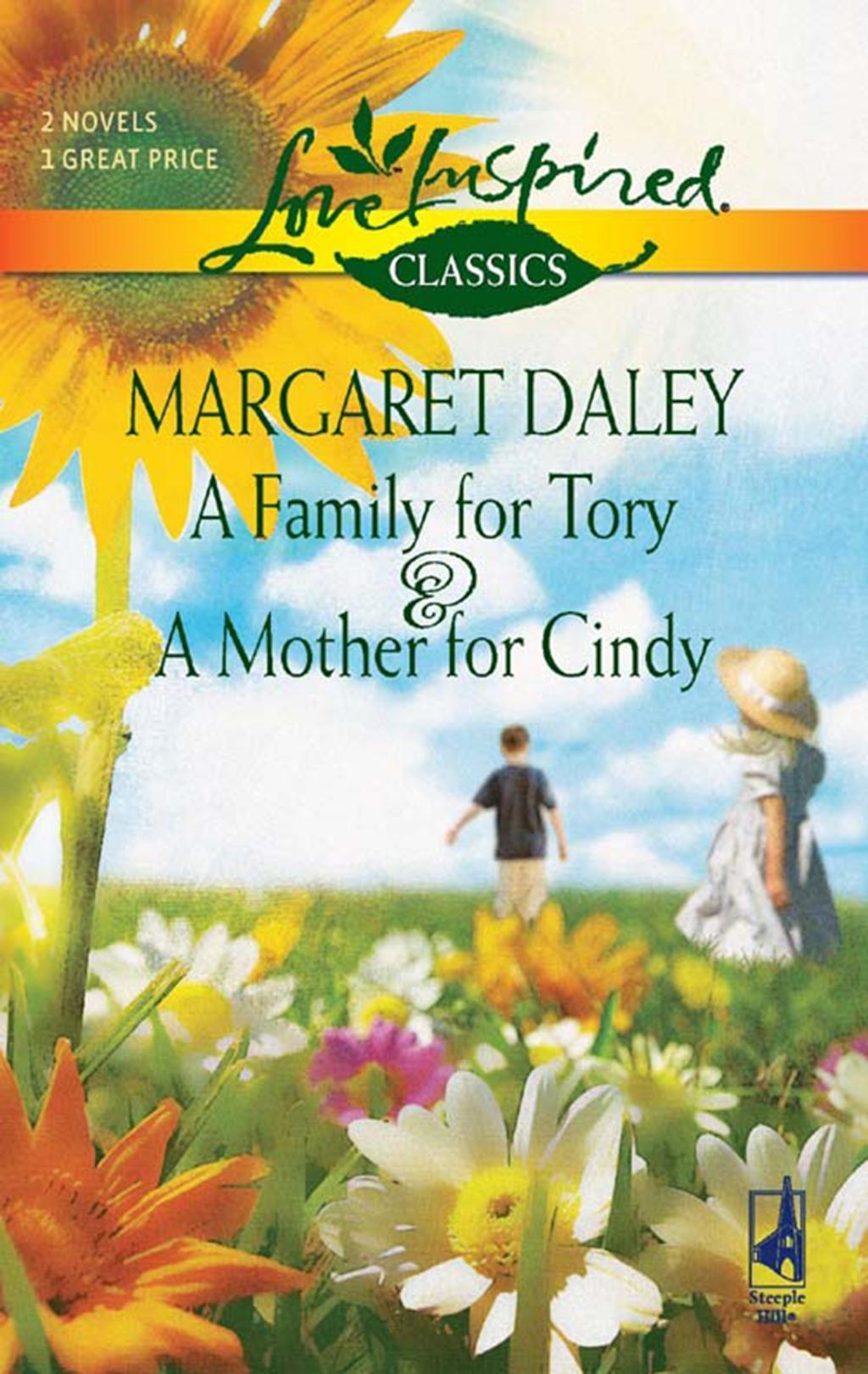 A Family for Tory and A Mother for Cindy: A Family for Tory / A Mother for Cindy (Mills & Boon Love Inspired)