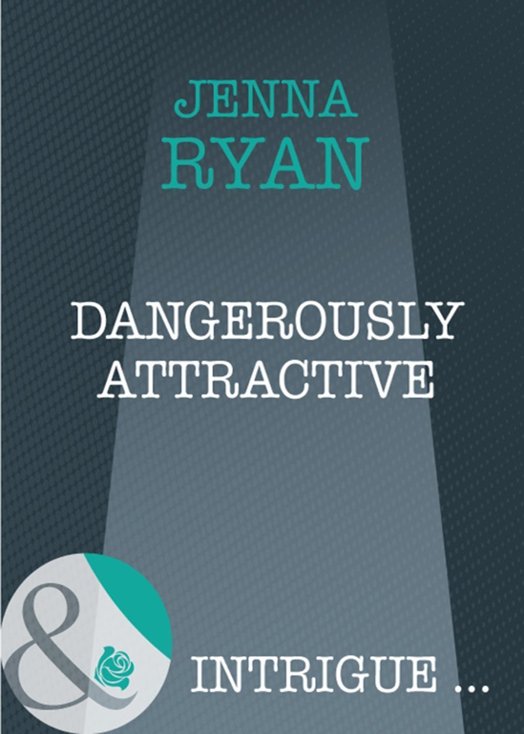 Dangerously Attractive (Mills & Boon Intrigue)