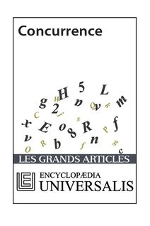 Concurrence (Les Grands Articles d'Universalis)