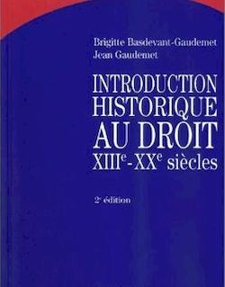 Manuel. Introduction historique au droit (XIIIe - XXe siècles) - 2e édition