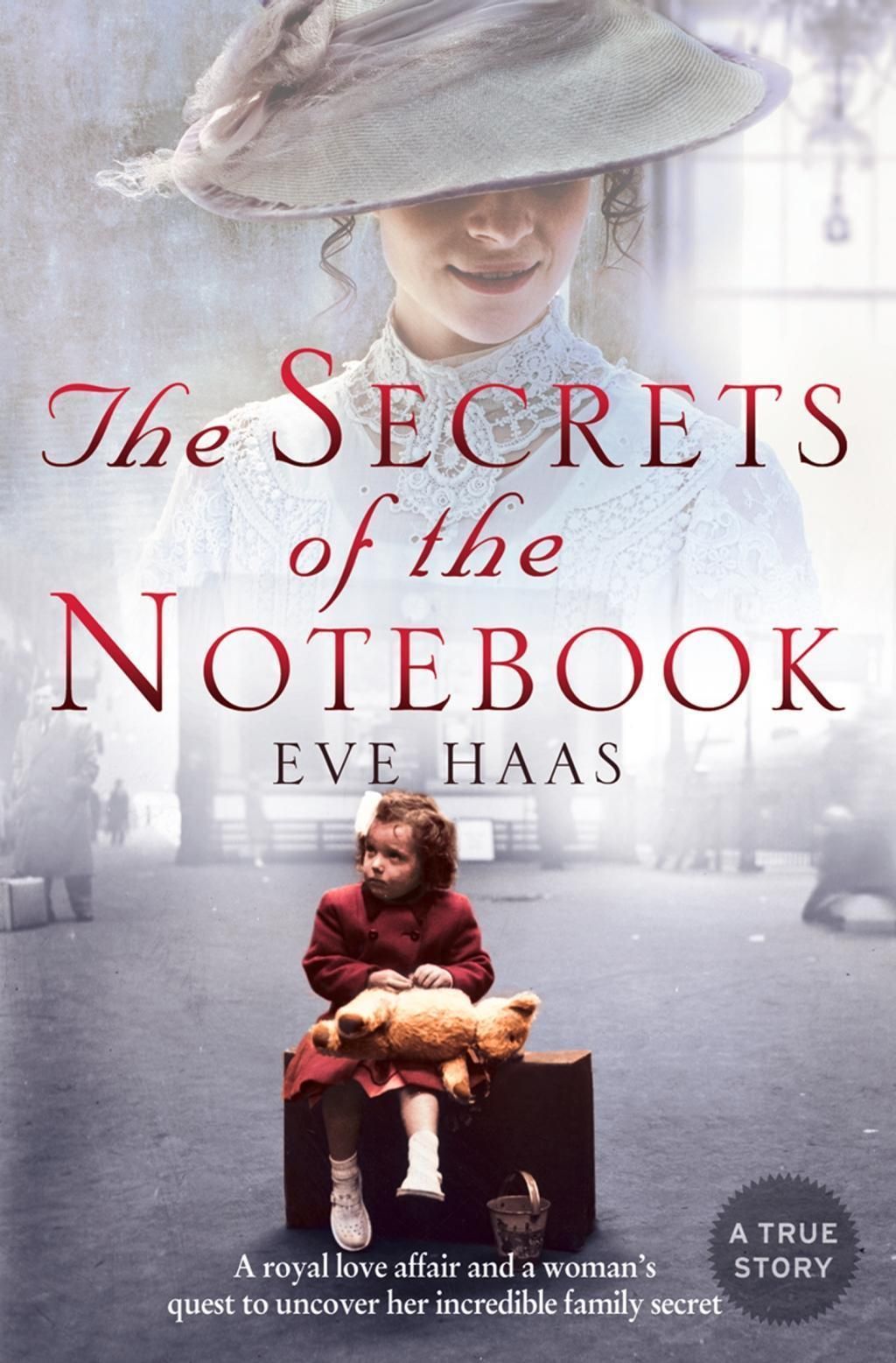 The Secrets of the Notebook: A royal love affair and a woman's quest to uncover her incredible family secret
