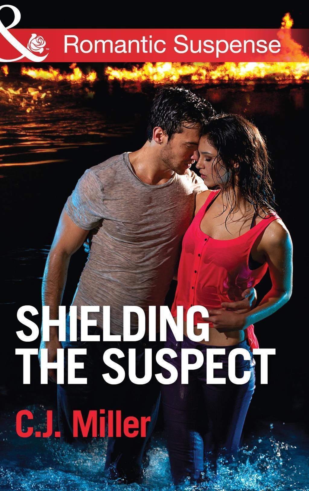 Shielding the Suspect (Mills & Boon Romantic Suspense)