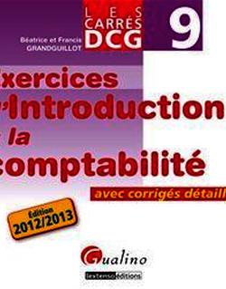 Les Carrés DCG 9 - Exercices d'introduction à la comptabilité 2012-2013 - Avec corrigés détaillés