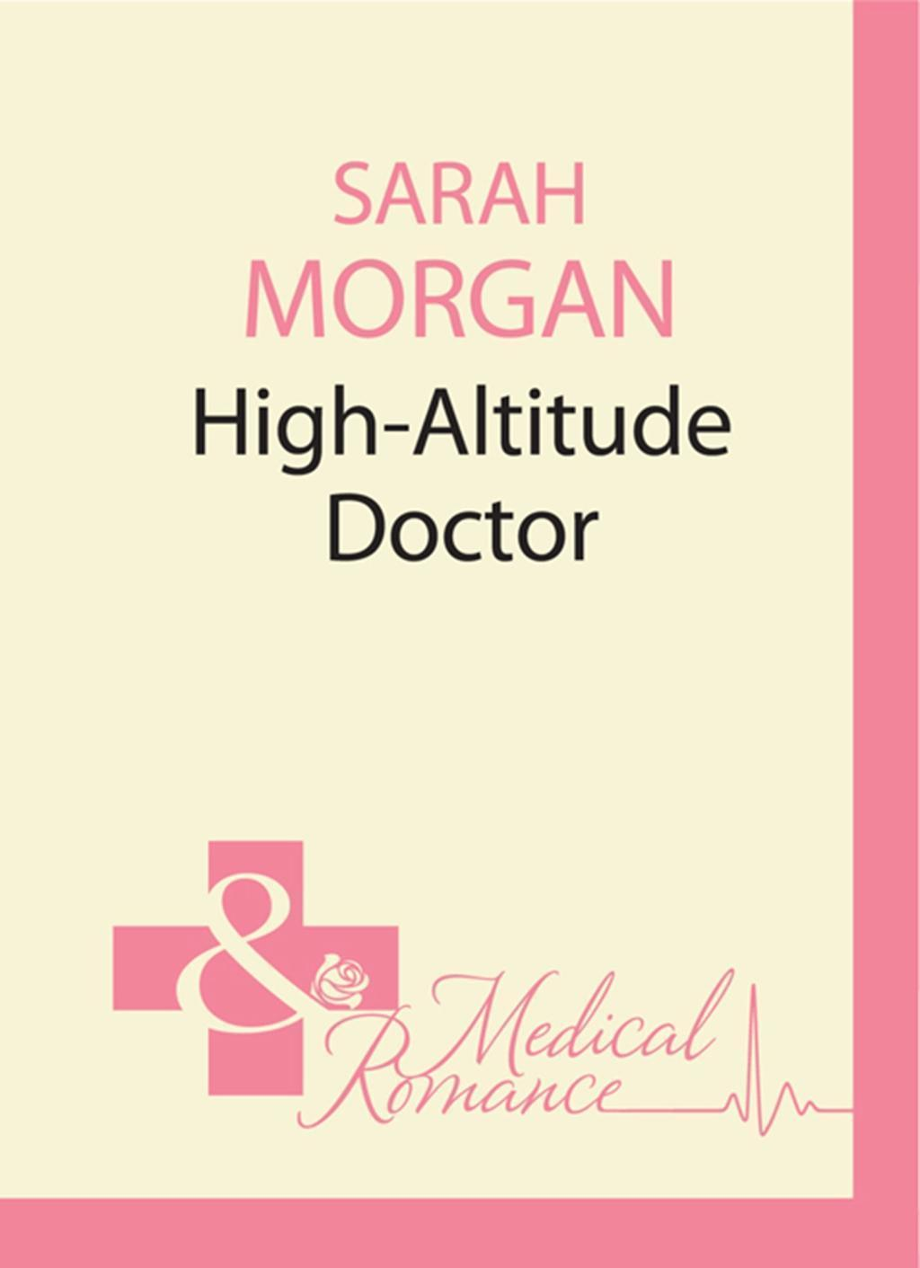 High-Altitude Doctor (Mills & Boon M&B) (24/7, Book 10)