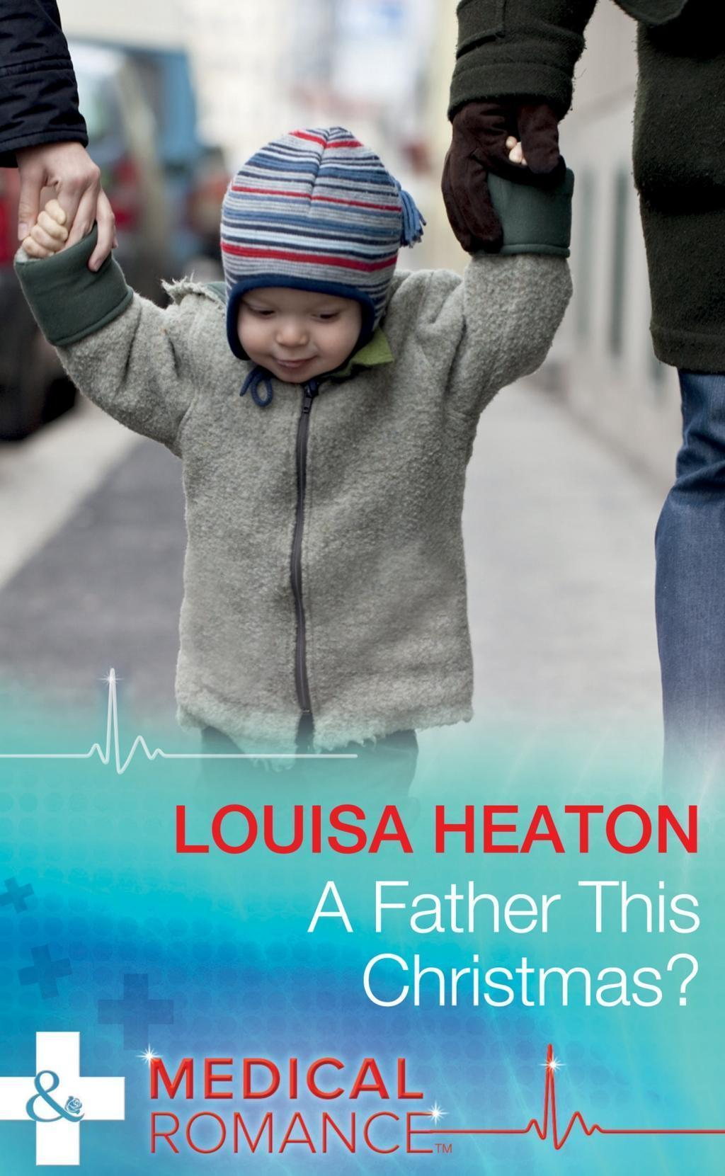 A Father This Christmas? (Mills & Boon Medical)
