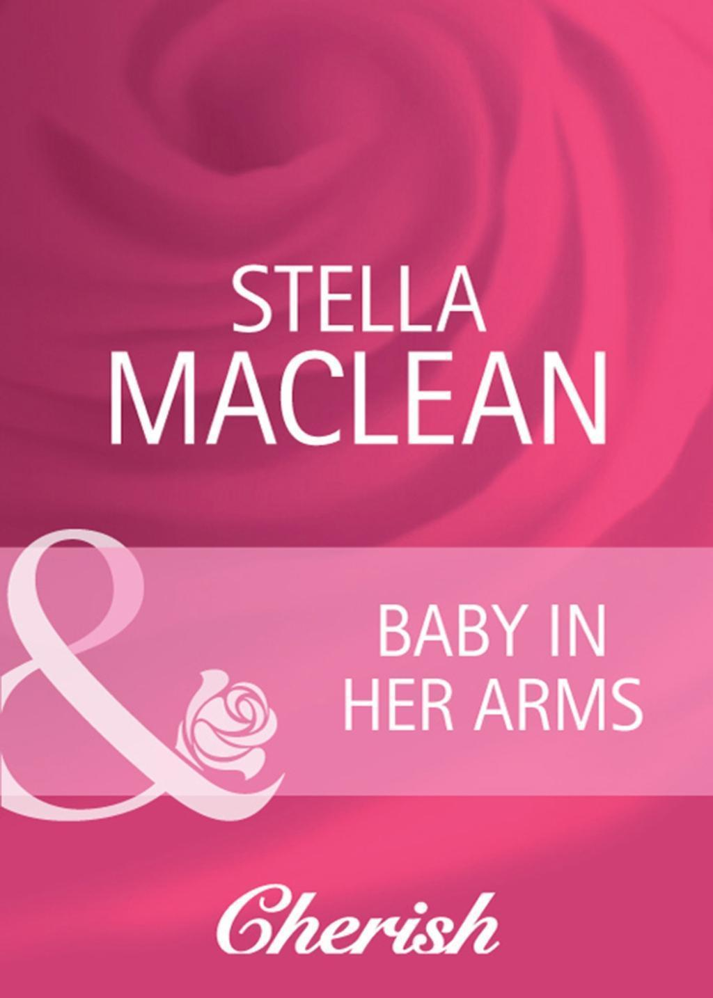 Baby in Her Arms (Mills & Boon Cherish) (Everlasting Love, Book 15)