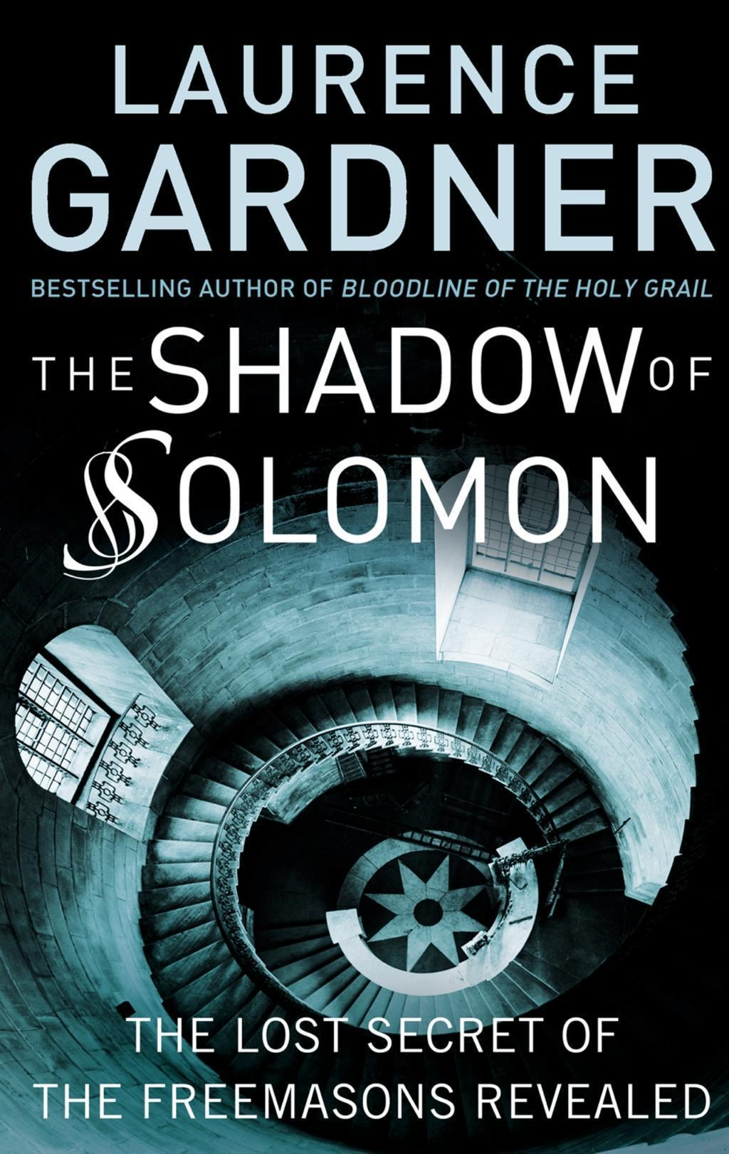 The Shadow of Solomon: The Lost Secret of the Freemasons Revealed