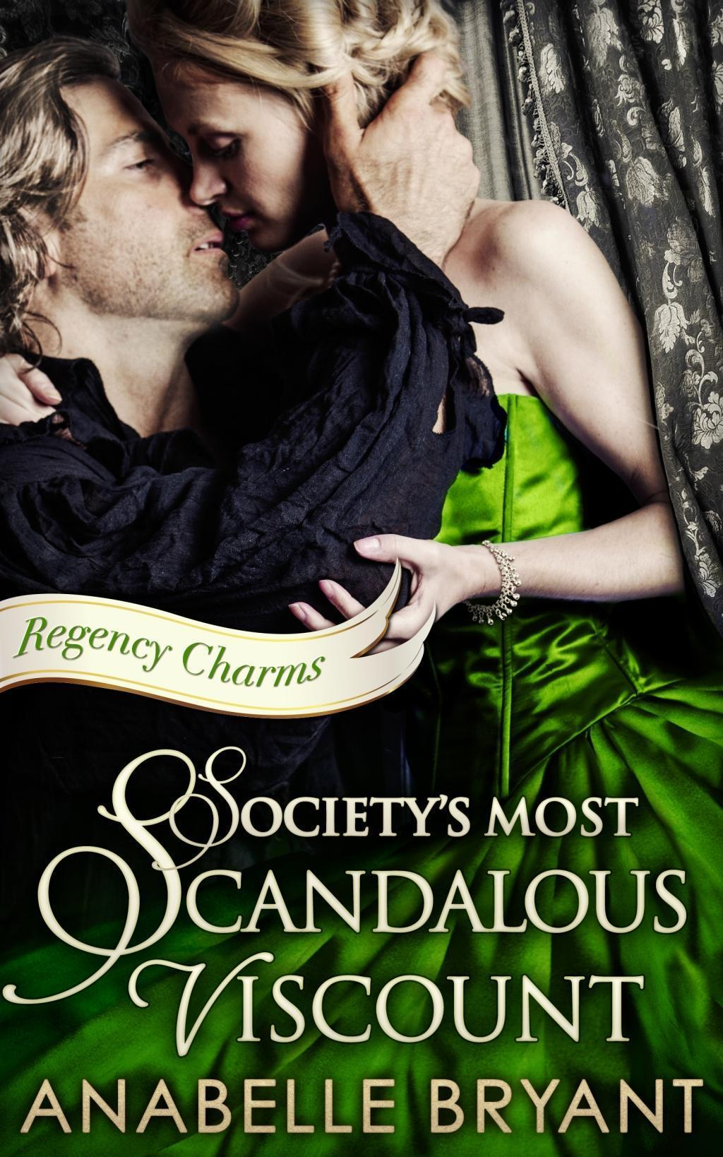 Society's Most Scandalous Viscount (Regency Charms, Book 3)