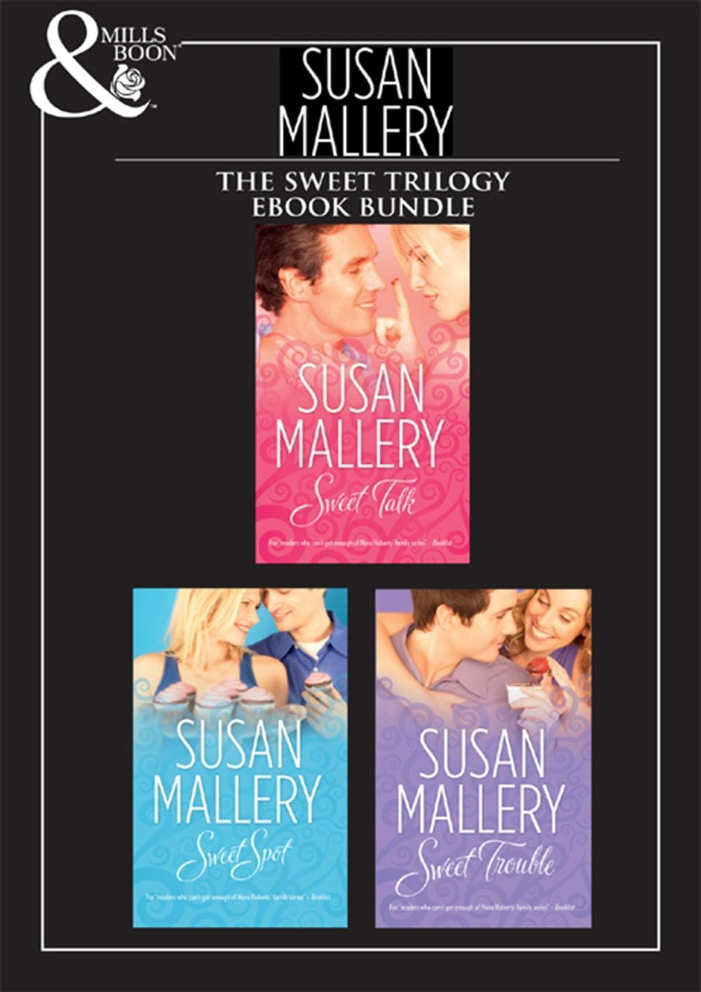 Sweet Trilogy: Sweet Talk / Sweet Spot / Sweet Trouble (Mills & Boon e-Book Collections) (The Bakery Sisters)