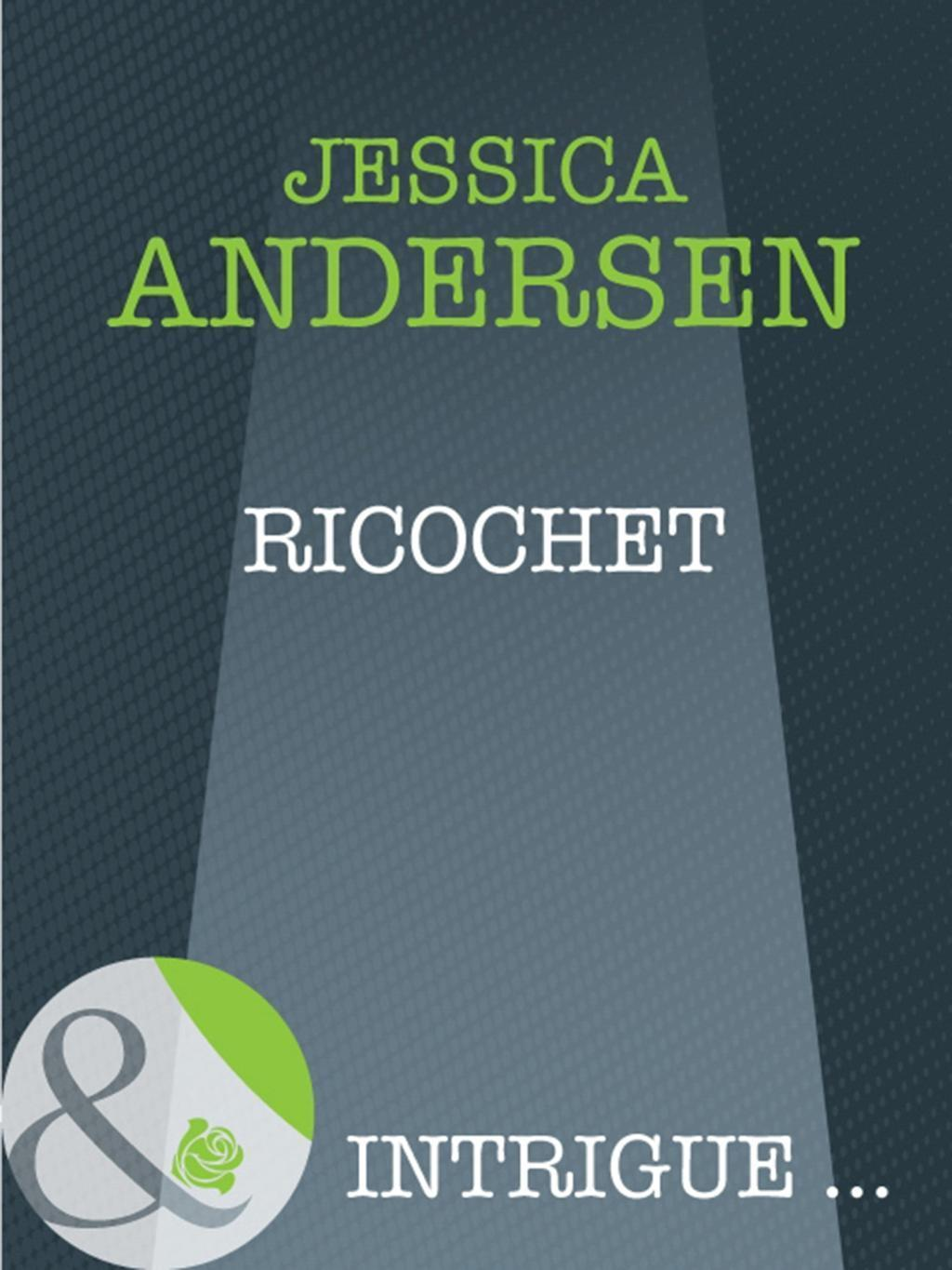 Ricochet (Mills & Boon Intrigue) (Bear Claw Creek Crime Lab, Book 1)