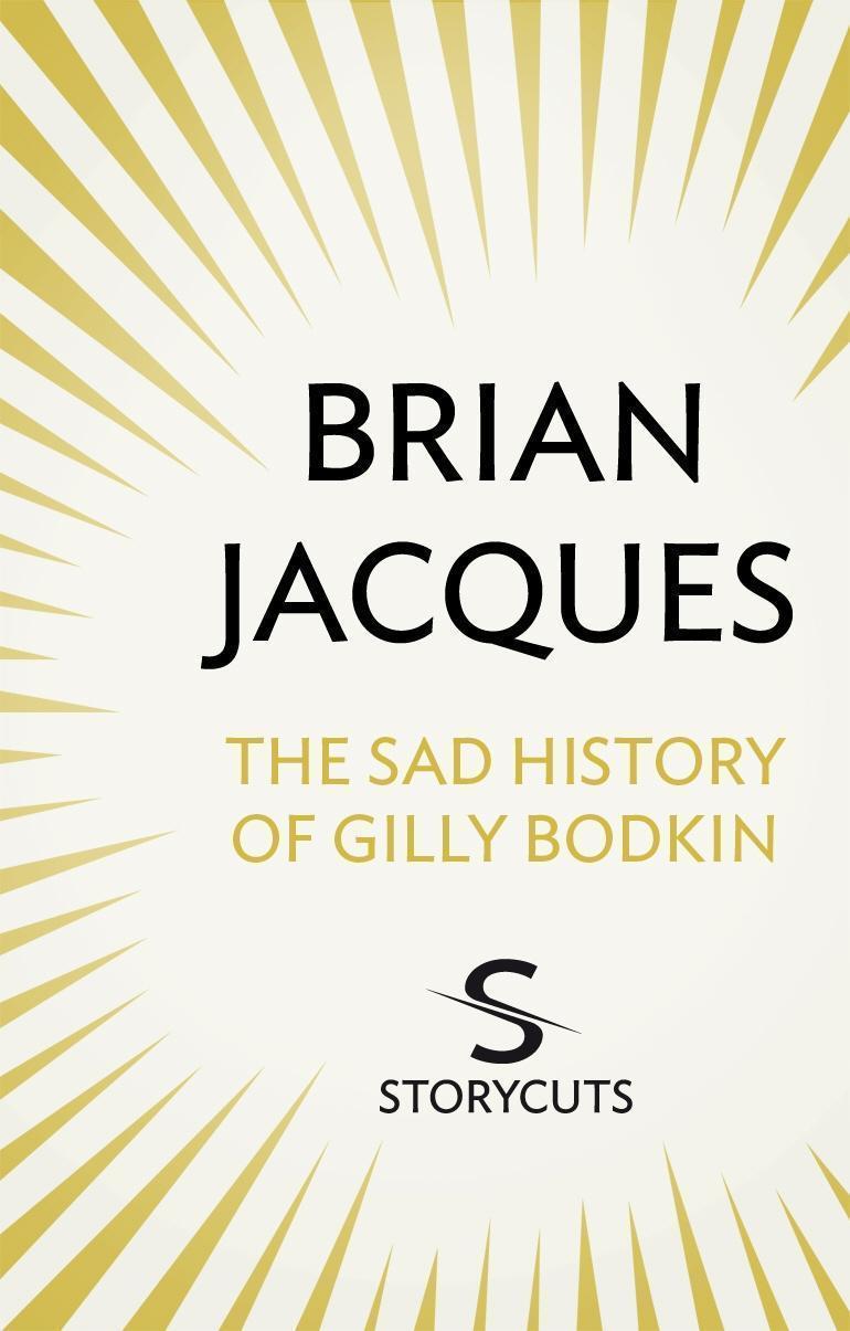 The Sad History of Gilly Bodkin (Storycuts)