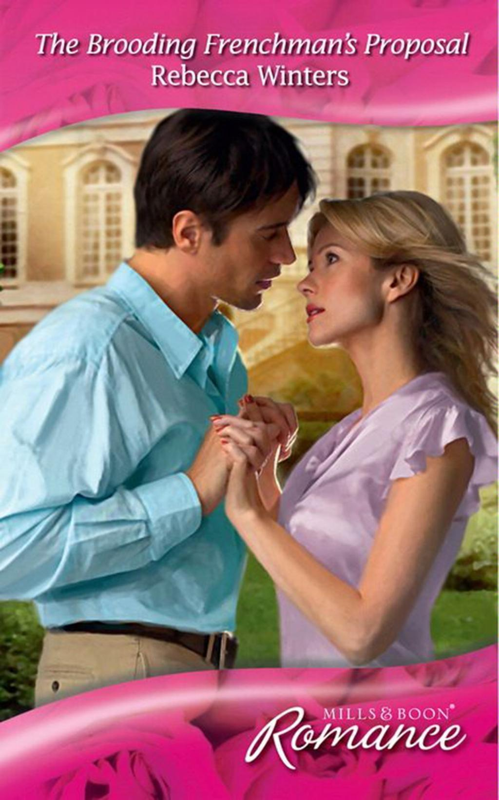 The Brooding Frenchman's Proposal (Mills & Boon Romance)