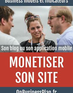 Monétiser son site, son blog ou son application mobile