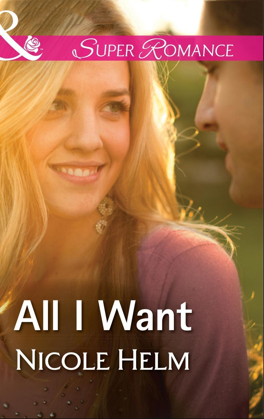 All I Want (Mills & Boon Superromance) (A Farmers' Market Story, Book 3)