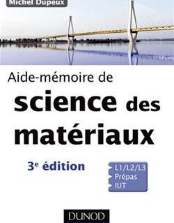 Aide-mémoire de science des matériaux - 3e éd.