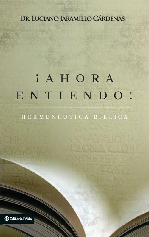¡Ahora entiendo! Hermenéutica bíblica