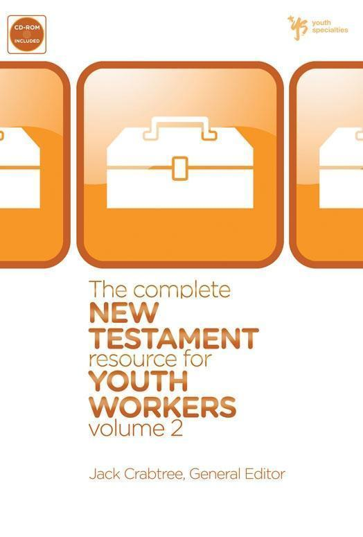 The Complete New Testament Resource for Youth Workers, Volume 2