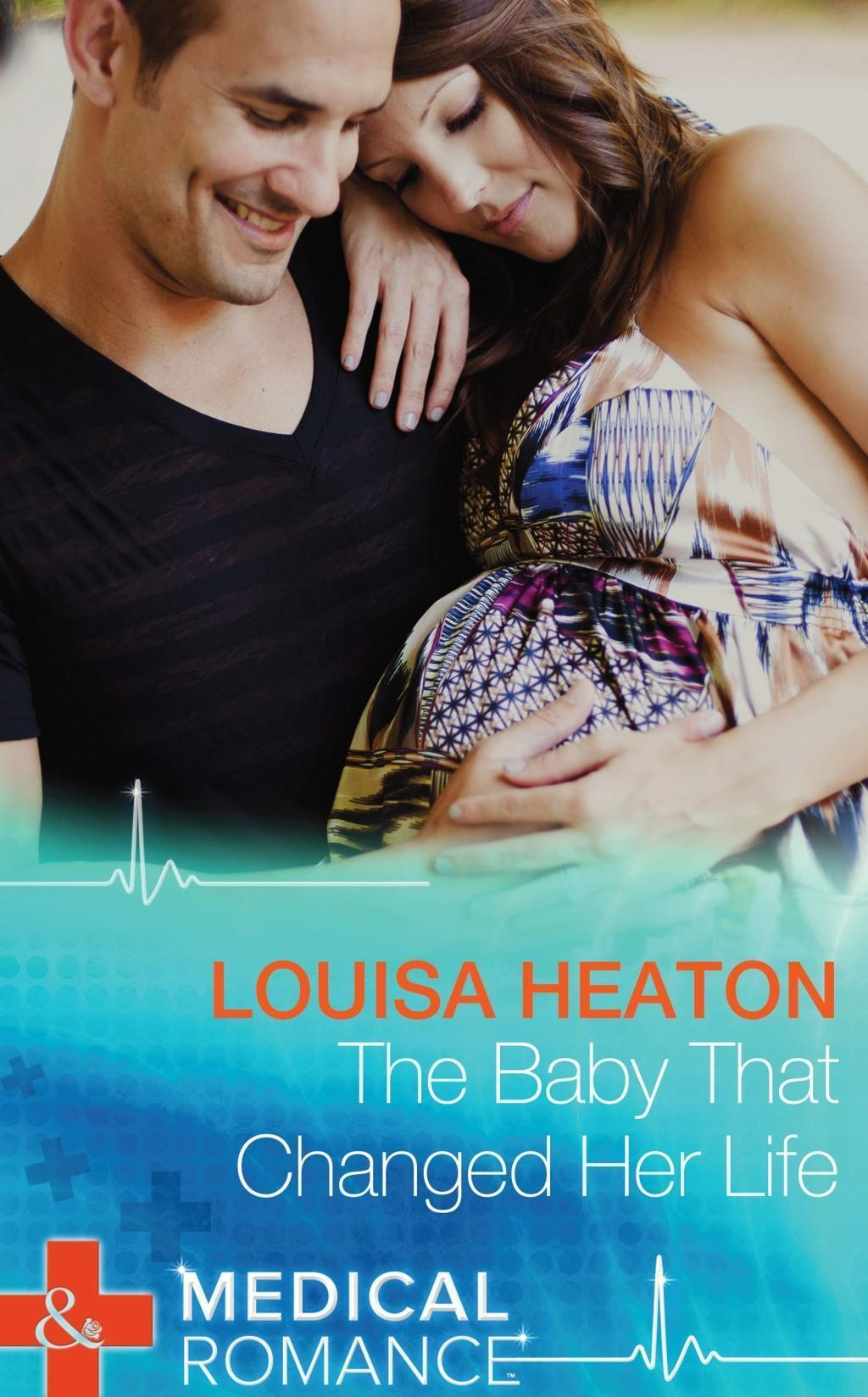 The Baby That Changed Her Life (Mills & Boon Medical)