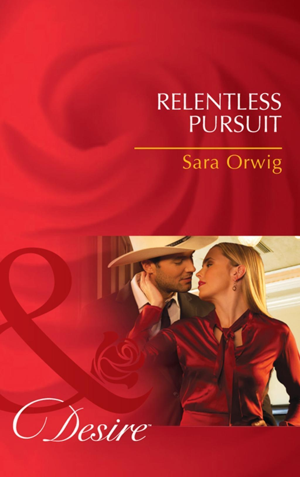 Relentless Pursuit (Mills & Boon Desire) (Lone Star Legacy, Book 1)