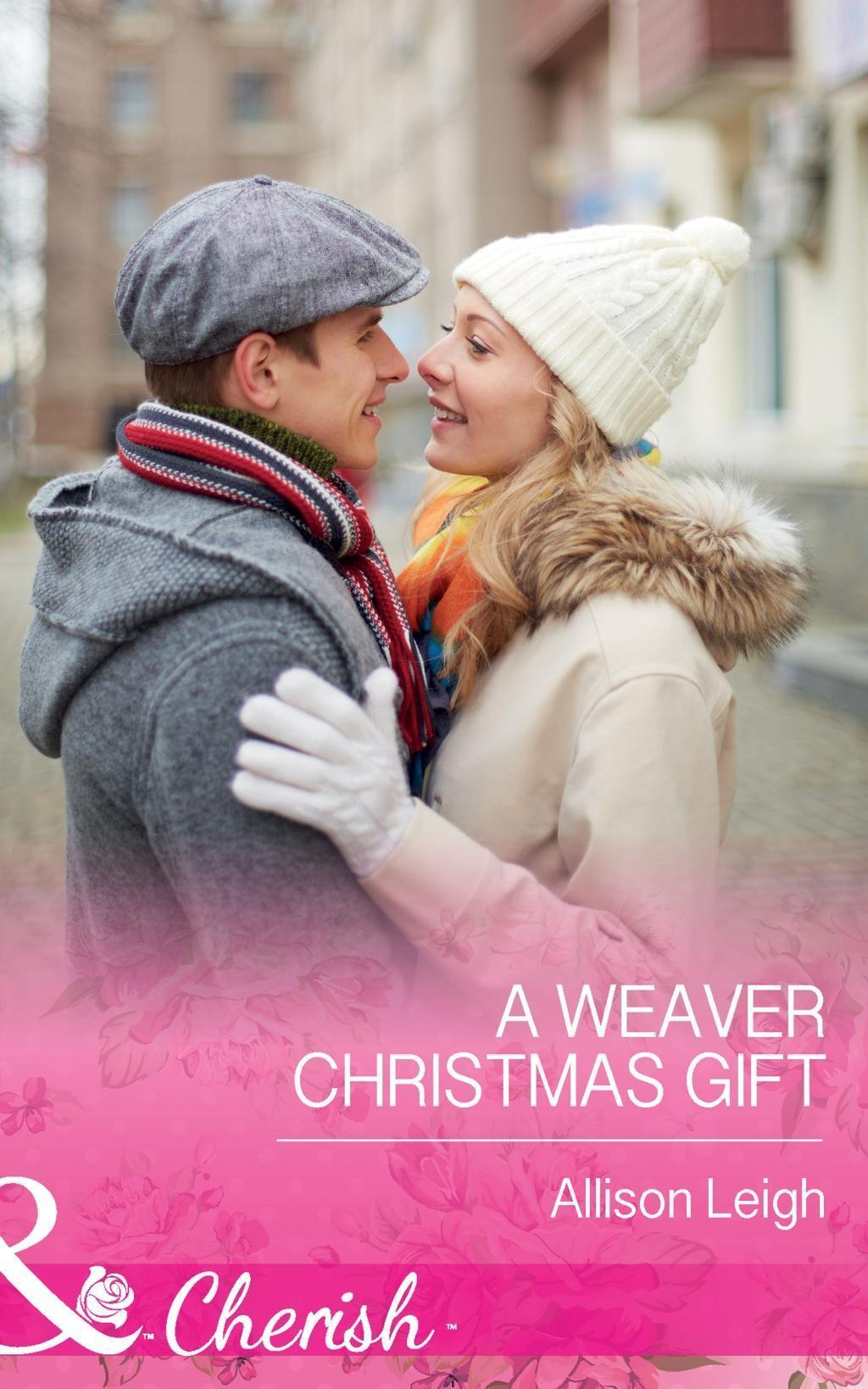 A Weaver Christmas Gift (Mills & Boon Cherish) (Return to the Double C, Book 7)