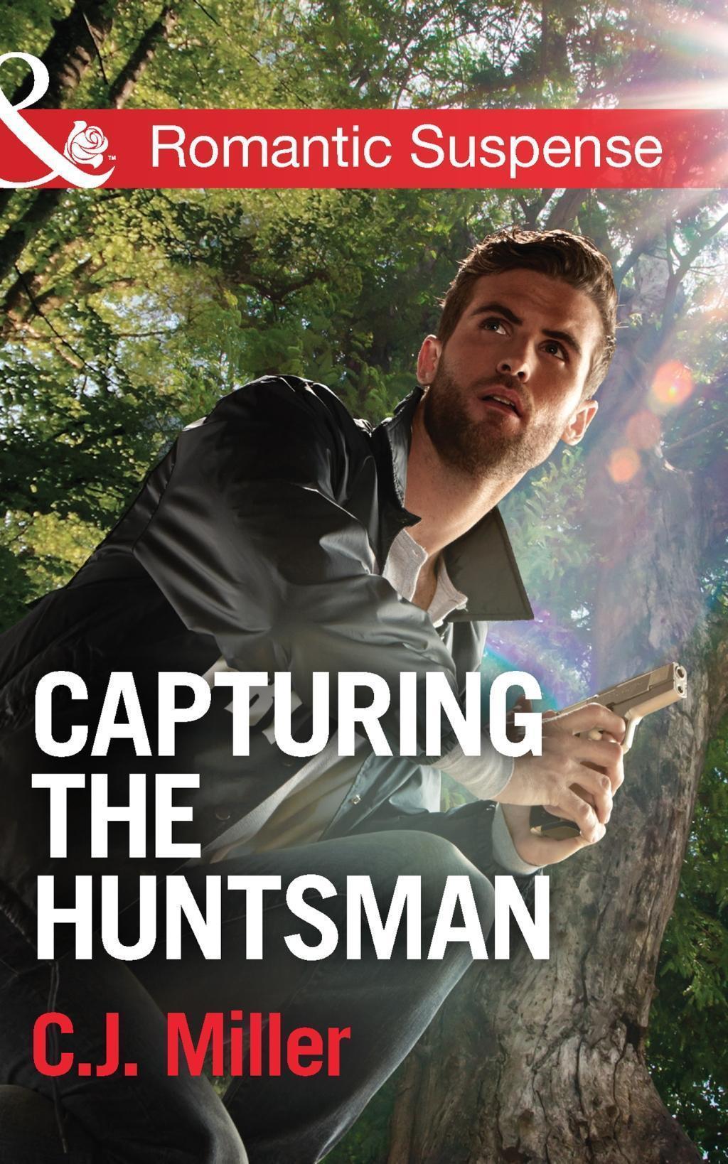 Capturing the Huntsman (Mills & Boon Romantic Suspense)