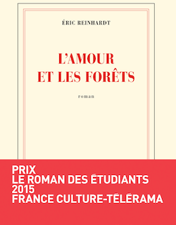 L'amour et les forêts d'Eric Reinhardt