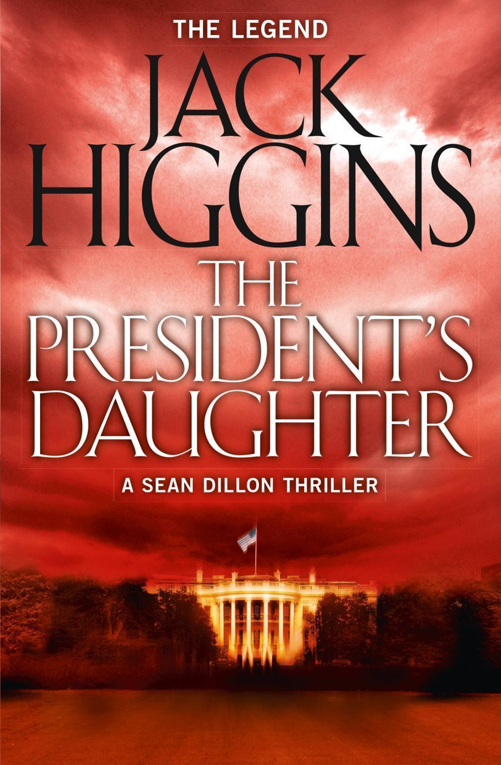 The President's Daughter (Sean Dillon Series, Book 6)