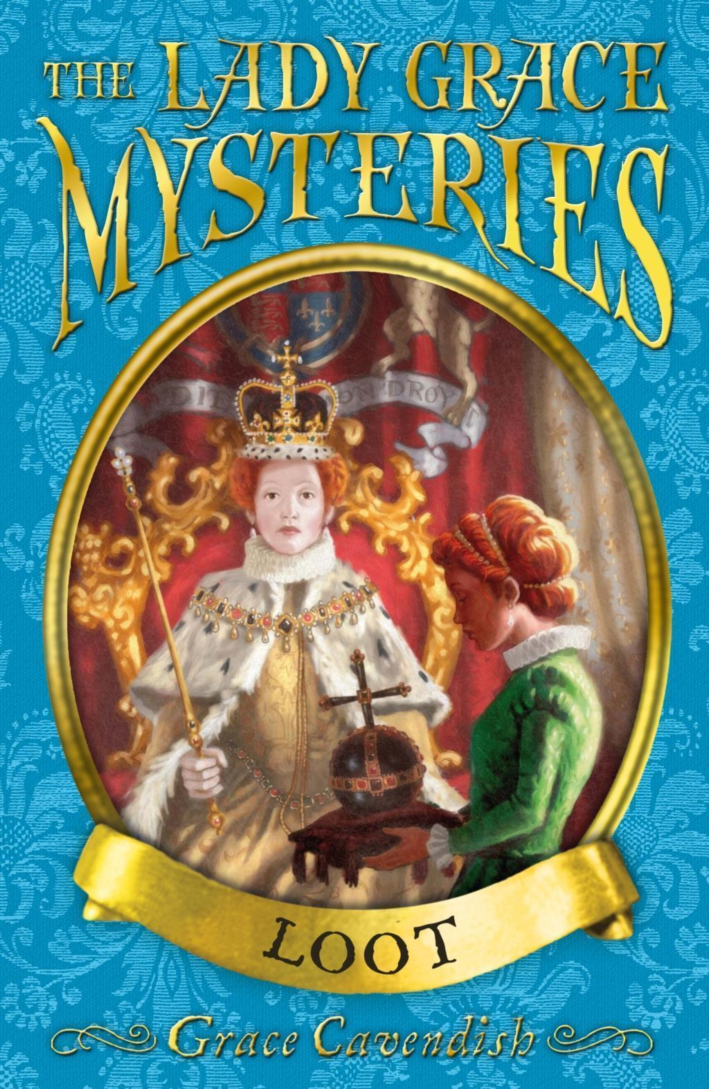The Lady Grace Mysteries: Loot