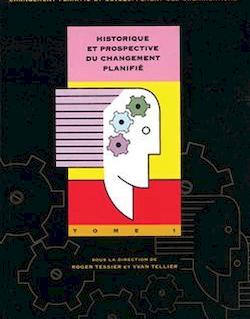 Changement planifié et développement des organisations, tome 1 - Historique et prospective du changement planifié