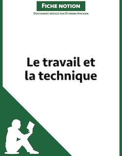 Le travail et la technique (Fiche notion philosophique)