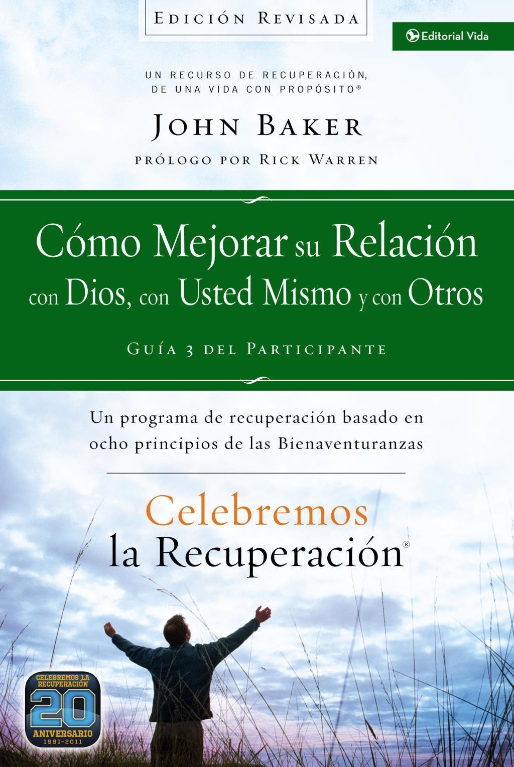 Celebremos la recuperación Guía 3: Cómo mejorar su relación con Dios, con usted mismo y con otros