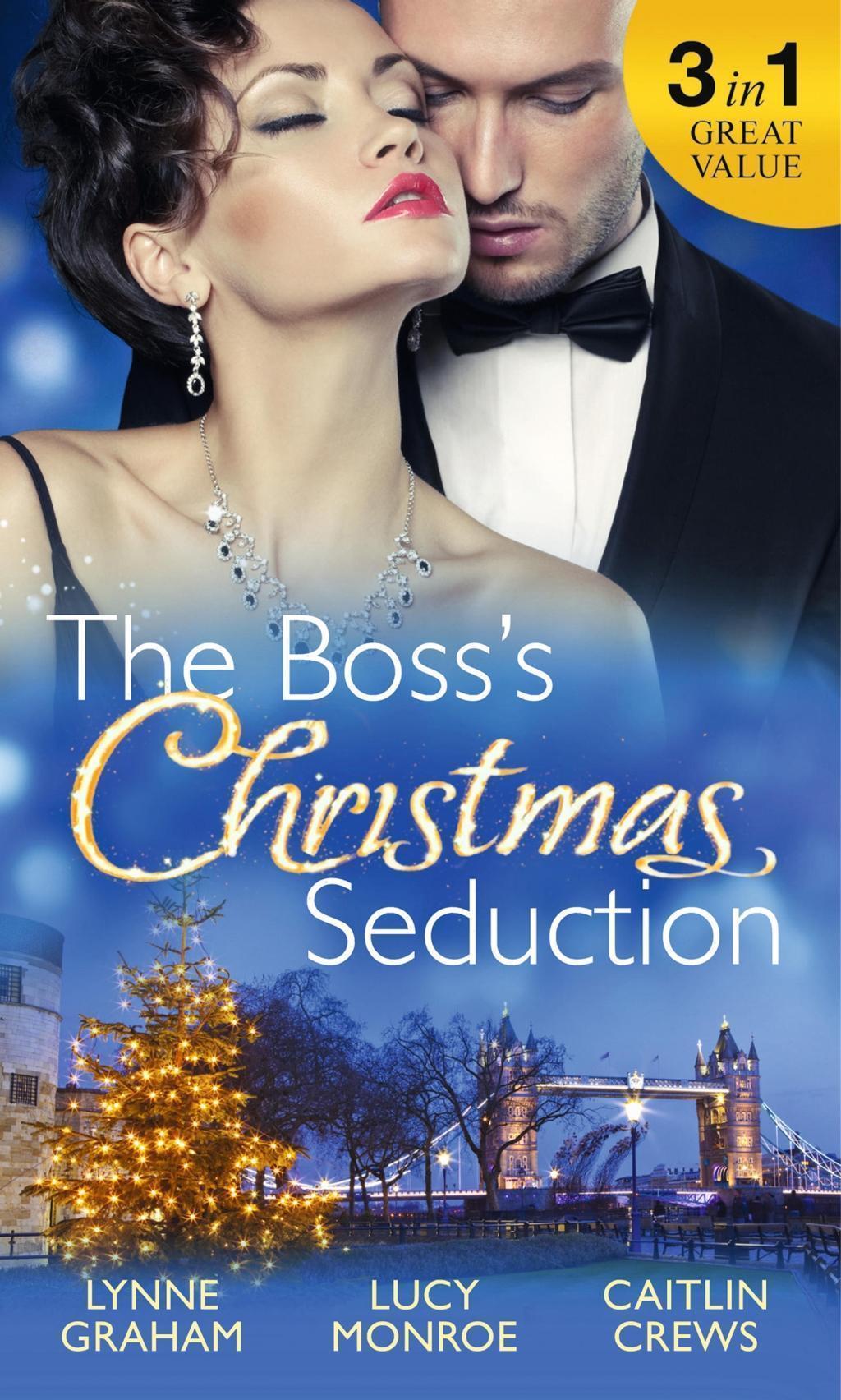 The Boss's Christmas Seduction: Unlocking her Innocence / Million Dollar Christmas Proposal / Not Just the Boss's Plaything (Mills & Boon M&B)