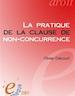 La pratique de la clause de non-concurrence - 3e édition