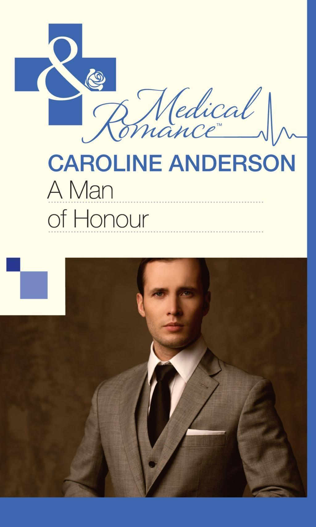 A Man of Honour (Mills & Boon Medical) (The Audley, Book 10)
