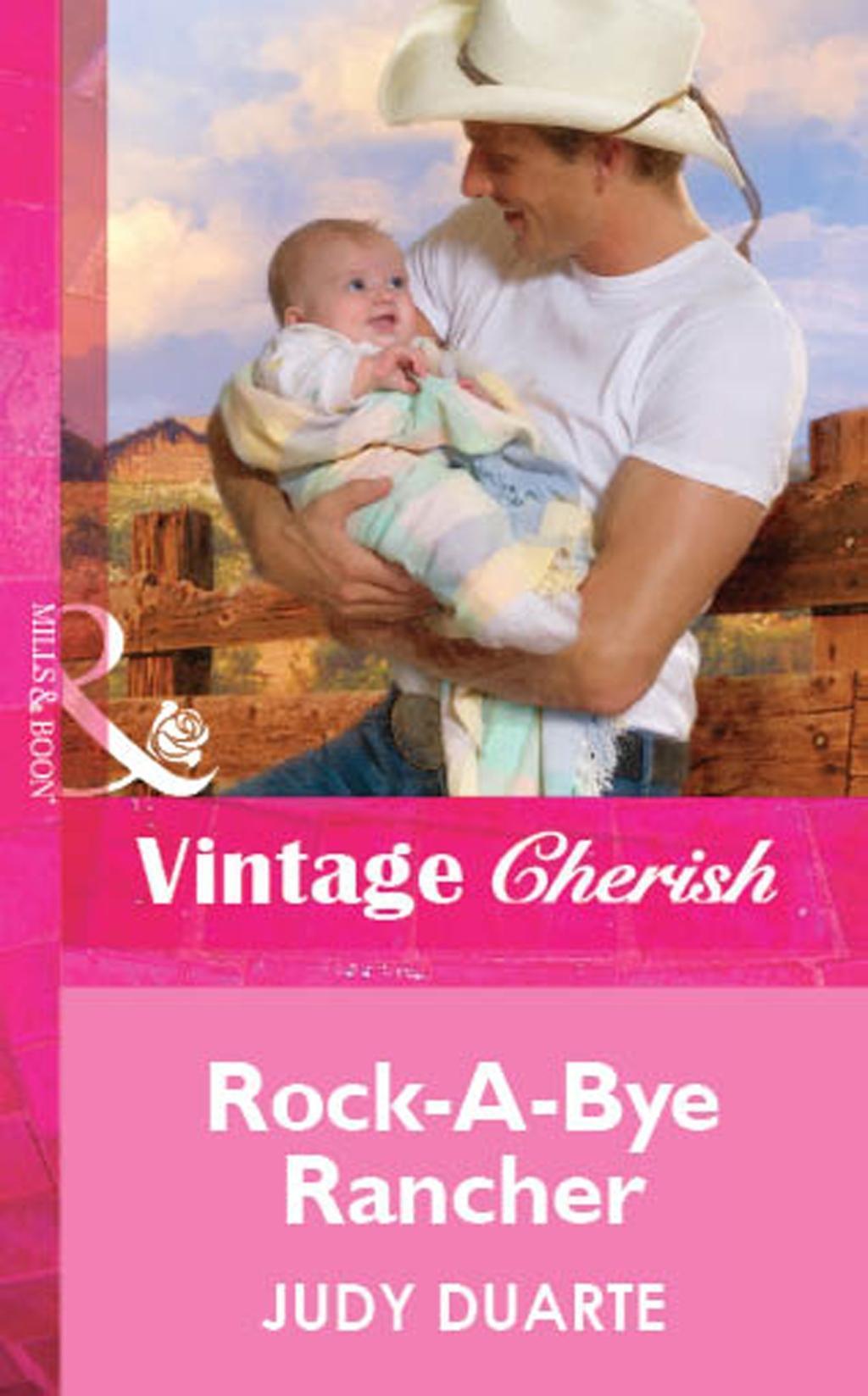 Rock-A-Bye Rancher (Mills & Boon Vintage Cherish)