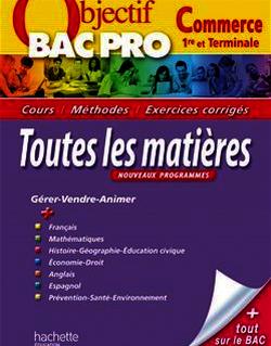 Objectif Bac Pro - Toutes les matières - Bac Pro Commerce
