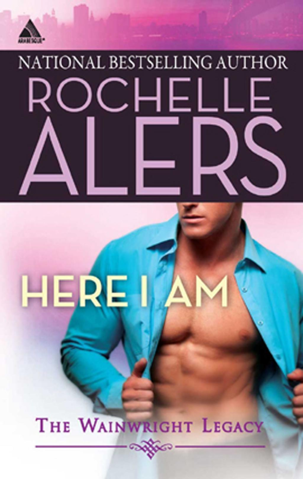 Here I Am (Mills & Boon Kimani Arabesque) (Wainwright Legacy, Book 2)