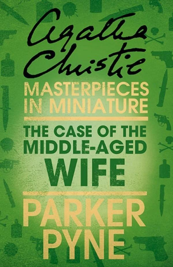 The Case of the Middle-Aged Wife: An Agatha Christie Short Story